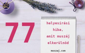 77 helyesírási hiba, amit muszáj elkerülnöd