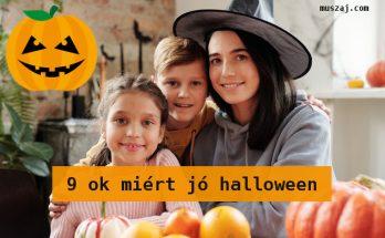 9 ok miért jó halloween