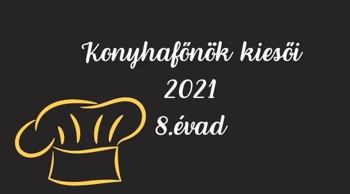 konyhafőnök kiesői 2021, 8. évad