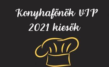 Konyhafőnök VIP 2021 kiesők