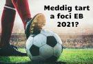 meddig tart a foci eb 2021