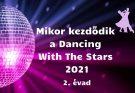 Mikor kezdődik a Dancing With The Stars 2021, 2. évad
