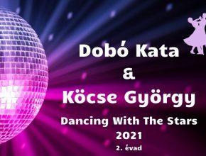 Dobó Kata és Köcse György Dancing With The Stars 2021