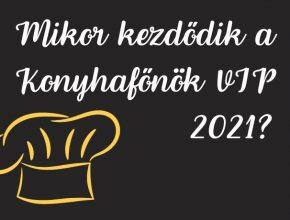 Mikor kezdődik a Konyhafőnök VIP 2021