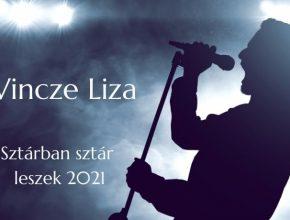 Vincze Liza Sztárban sztár leszek 2021 szereplő